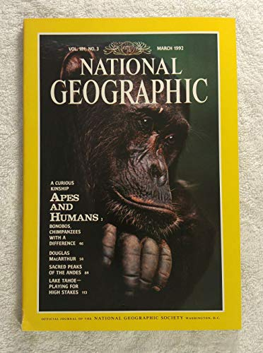 A Curious Kinship: Apes & Humans - Chimpanzee at Gombe National Park in Tanzania - National Geographic Magazine - March 1992 - Douglas MacArthur, Sacred Peaks of the Andes, Lake Tahoe articles