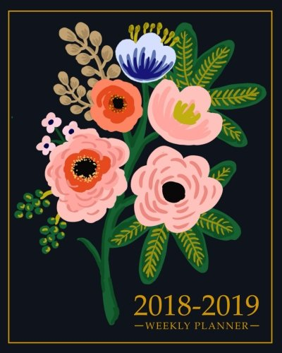2018-2019 Academic Planner Weekly And Monthly: Calendar Schedule Organizer and Journal Notebook With Inspirational Quotes And Floral Bouquet Lettering Cover (August 2018 through July 2019)