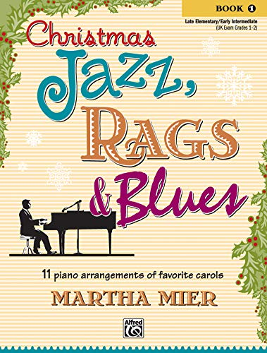 Blues Jazz Amps - Christmas Jazz, Rags & Blues, Bk 1: 11 piano arrangements of favorite carols for late elementary to early intermediate pianists