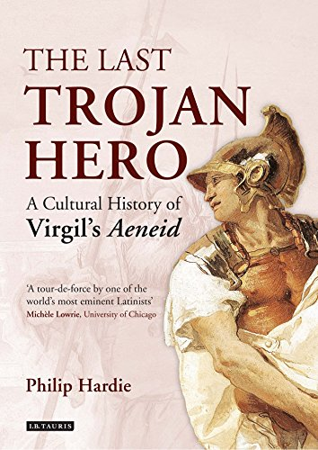 The Last Trojan Hero: A Cultural History of Virgil's Aeneid