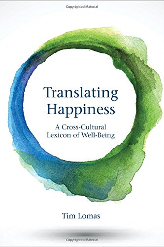 Translating Happiness: A Cross-Cultural Lexicon of Well-Being (MIT Press)