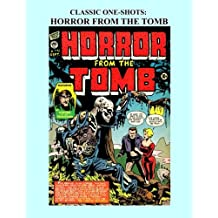 Classic One-Shots: Horror From The Tomb: Great Single-Issue Golden Age Horror Comics - All Stories - No Ads