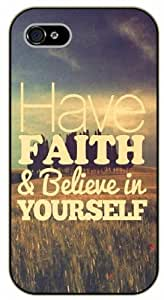 iPhone 5 / 5s Have faith and believe in yourself - Black plastic case / Inspirational and motivational life quotes / SURELOCK AUTHENTIC