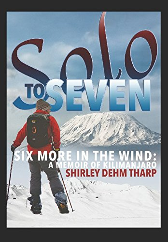 Download Solo to Seven: Six More for the Wind: A Memoir of Kilimanjaro pdf