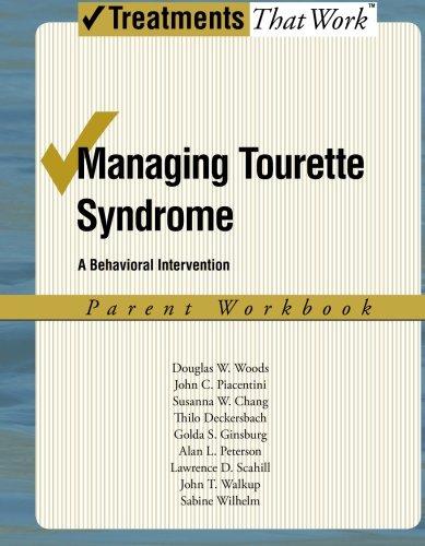 Managing Tourette Syndrome: A Behavioral Intervention Workbook, Parent Workbook (Treatments That Work)