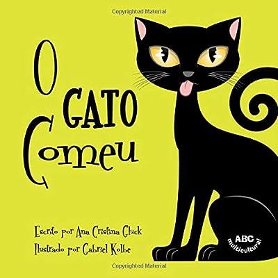 O Gato Comeu (Portuguese Edition): Ana Cristina Gluck, Gabriel Kolbe: 9780999269770: Amazon.com: Books