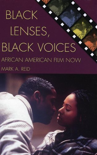 Black Lenses, Black Voices: African American Film Now (Genre and Beyond: A Film Studies - Lens Black Book The