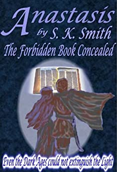 Anastasis (The Forbidden Book and the Upside Down Kingdom 1) by [Smith, S.K.]