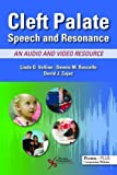 Cleft Palate Speech and Resonance: An Audio and Video Resource