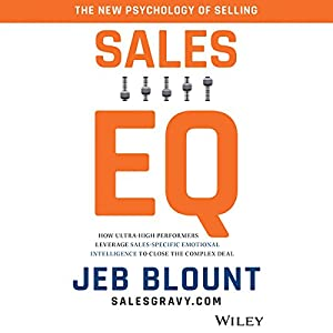 Download audiobook Sales EQ: How Ultra High Performers Leverage Sales-Specific Emotional Intelligence to Close the Complex Deal