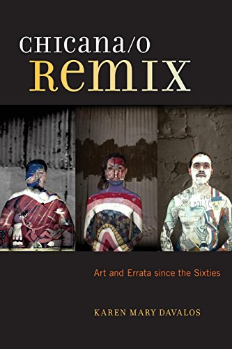Chicana/o Remix: Art and Errata Since the Sixties