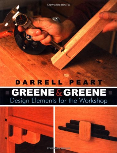Greene & Greene: Design Elements for the (Greene Furniture)