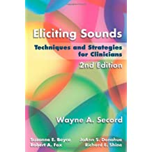 Eliciting Sounds Techniques and Strategies for Clinicians