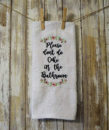 - Machine Embroidered Bathroom Hand Towel Please don't do Coke in the Bathroom Funny
