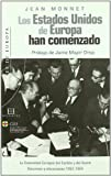 Los Estados Unidos de Europa han comenzado/ The United States of Europe have begun: La Comunidad Europea Del Carbon Y Del Acero. Discursos Y ... and Statements 1952-1954 (Spanish Edition)