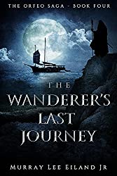 The Wanderer's Last Journey (The Orfeo Saga Book 4)