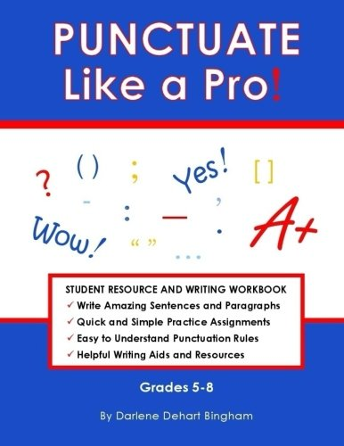 PUNCTUATE Like a Pro!: Student Resource and Writing Workbook