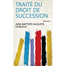Traité du droit de succession Volume 2 (French Edition)