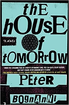 Book The House of Tomorrow by Peter Bognanni (2011-03-01)