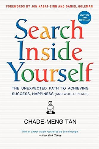 Search Inside Yourself: The Unexpected Path to Achieving Success, Happiness (and World Peace) [Chade-Meng Tan] (Tapa Dura)