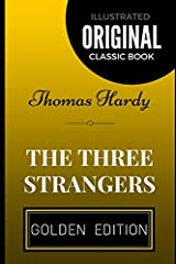 The Three Strangers: By Thomas Hardy - Illustrated Paperback