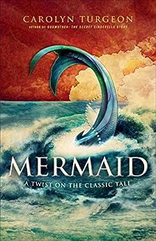 Mermaid: A Twist on the Classic Tale by [Turgeon, Carolyn]