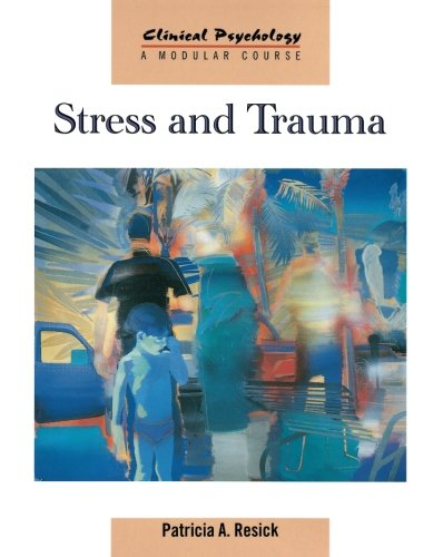Stress And Trauma (Clinical Psychology: A Modular Course)