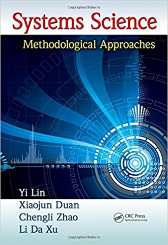 Systems Science: Methodological Approaches (Advances in Systems Science and Engineering (ASSE))