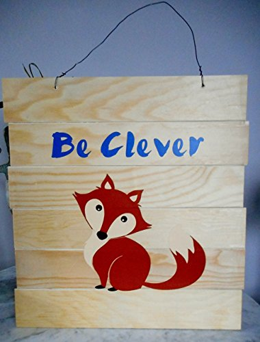 Be Clever Fox Wood Sign, Nursery Wall Decor - 14 in x 15 in