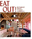 Eat Out !: Restaurant Design and Food Experiences