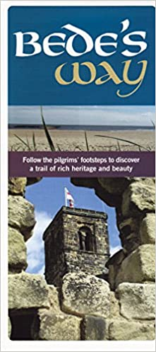Bede\'s Way: Follow the pilgrim\'s footsteps to discover a ...