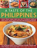 A Taste of the Philippines: Classic Filipino recipes made easy with 70 authentic traditional dishes shown step-by-step in beautiful photographs.