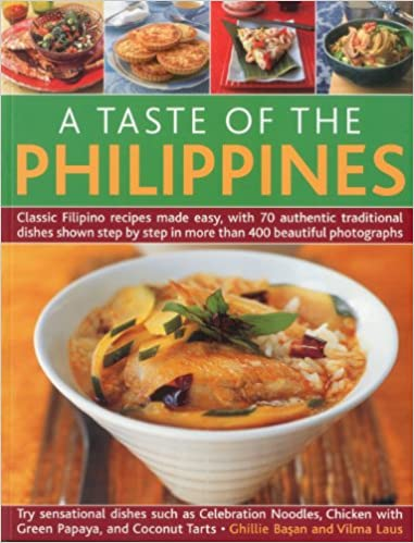 A taste of the philippines classic filipino recipes made easy with a taste of the philippines classic filipino recipes made easy with 70 authentic traditional dishes shown step by step in beautiful photographs forumfinder Images