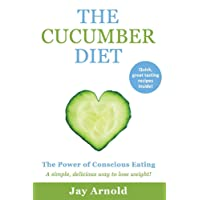The Cucumber Diet: The Power of Conscious Eating (1)