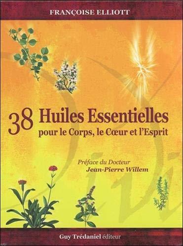 38 Huiles Essentielles Pour Le Corps Le Coeur Et L Esprit