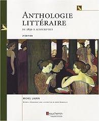 Anthologie littéraire de 1850 à aujourd'hui par Michel Laurin