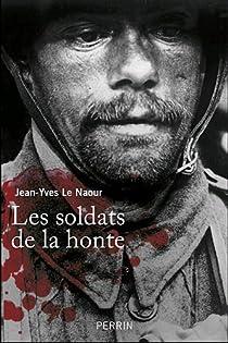 Les soldats de la honte par Le Naour