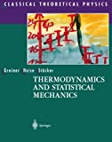 img - for Thermodynamics and Statistical Mechanics (Classical Theoretical Physics) book / textbook / text book