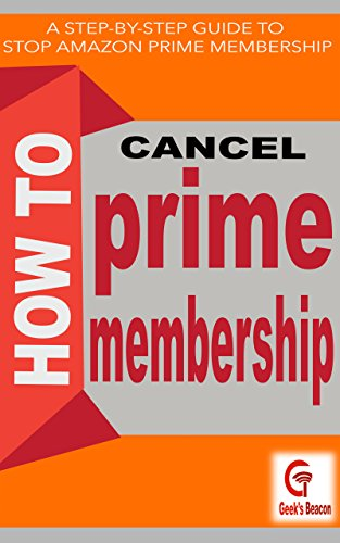 How to Cancel Prime Membership: How To Stop Amazon Prime Membership (How2 Book 1)