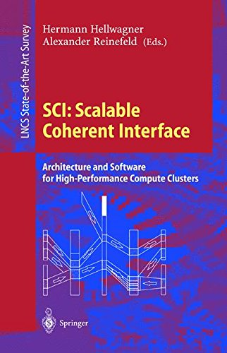 SCI: Scalable Coherent Interface: Architecture and Software for High-Performance Compute Clusters (Lecture Notes in Computer Science) by Springer