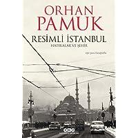 Resimli İstanbul - Hatıralar ve Şehir: 230 Yeni Fotoğrafla