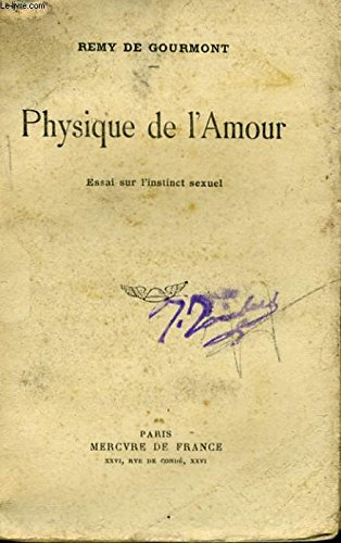 Physique de l'amour: essai sur l'instinct sexuel (De Gourmont Remy)