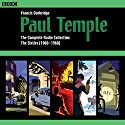 Paul Temple: The Complete Radio Collection: Volume Three: The Sixties (1960-1968) Radio/TV Program by Francis Durbridge Narrated by full cast, Marjorie Westbury, Peter Coke