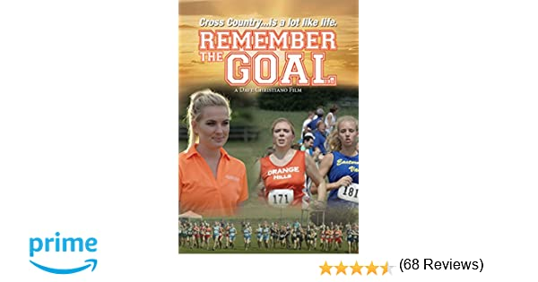 Amazon Com Remember The Goal Allee Sutton Hethcoat Quinn Alexis Lacy Hartselle Jayla Palmer Dave Christiano Movies Tv