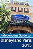 The Independent Guide to Disneyland Paris 2015