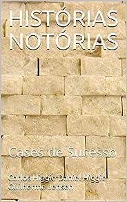 HISTÓRIAS NOTÓRIAS: Cases de Sucesso