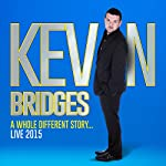 Kevin Bridges Live: A Whole Different Story | Kevin Bridges