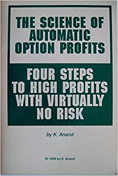 Book The Science of Automatic Option Profits: Four Steps to High Profits With Virtually No Risk