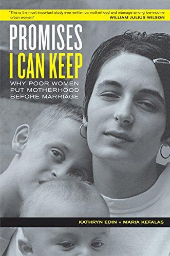 promises i can keep The book promises i can keep: why poor women put motherhood before marriage, kathryn edin and maria kefalas explore the many complexities of why poor white, puerto rican and african american women choose to have children before marriage.