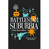 Battlestar Suburbia: A hilariously subversive space adventure